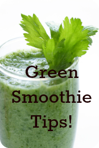 Green Smoothie Tips & Basic Recipe