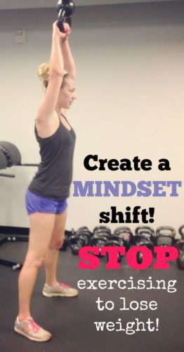 Create a mindset shift about exercise!