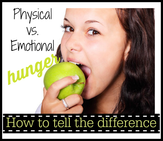 Physical vs. Emotional Hunger & How to Tell the Difference