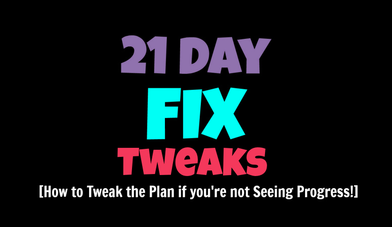 How to tweak the 21 Day Fix if you're not seeing progress - Sublime  Reflection