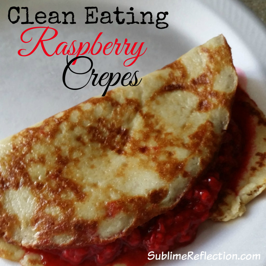 Clean Eating Raspberry Crepes