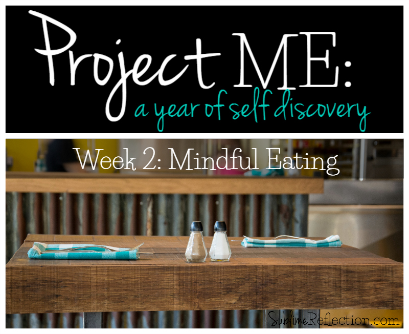 Join me for Project ME! A year of self discovery. This week we are talking about mindful eating.
