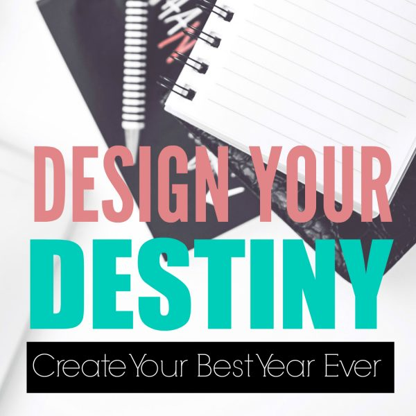 Design Your Destiny Goal Setting Workbook to create a life you love!