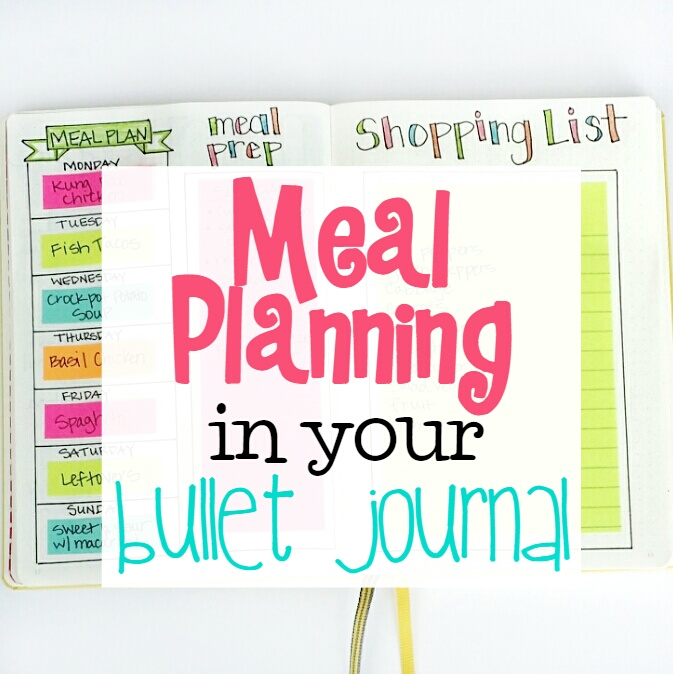 how to use your bullet journal for meal planning im also sharing my