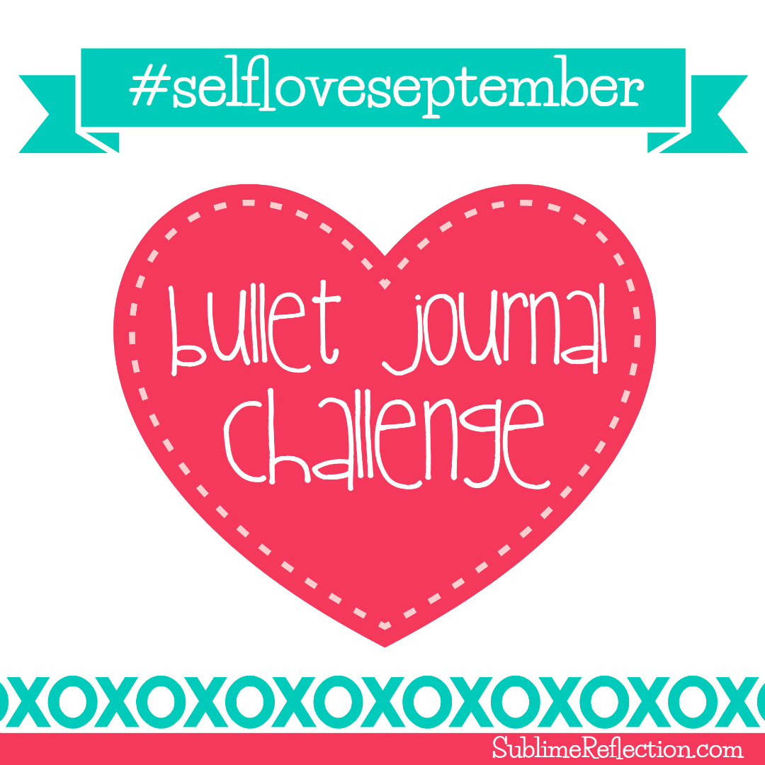 Join me in the #selfloveseptember Bullet Journal Challenge. Click for details!