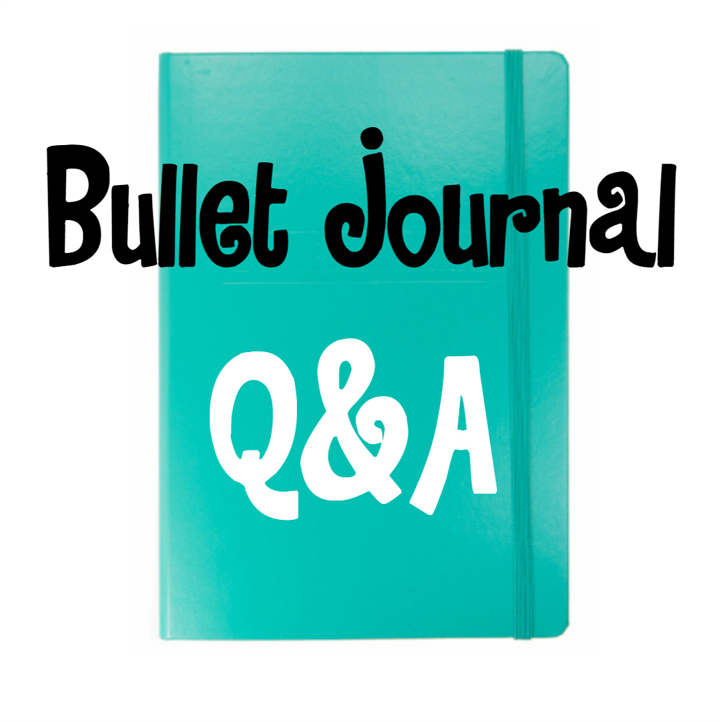 Bullet Journal Q&A. Do you have a question about bullet journaling?