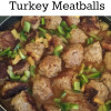 Sweet & Sour Turkey Meatballs