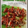 Ground Turkey Lettuce Wraps