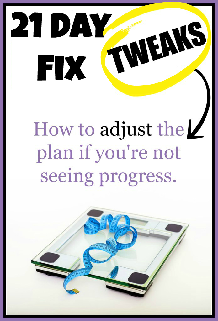 How to tweak the 21 Day Fix when you're not seeing progress!