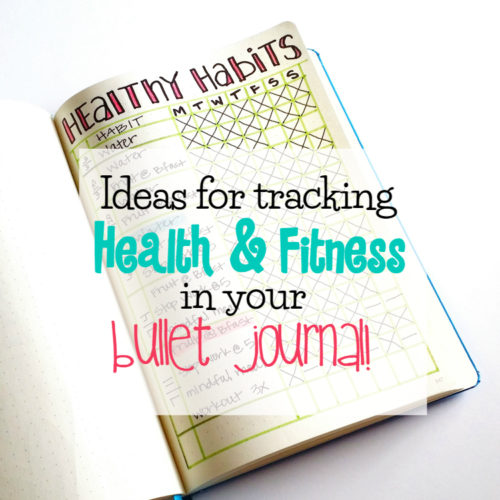 Ideas for tracking health & fitness in your bullet journal!
