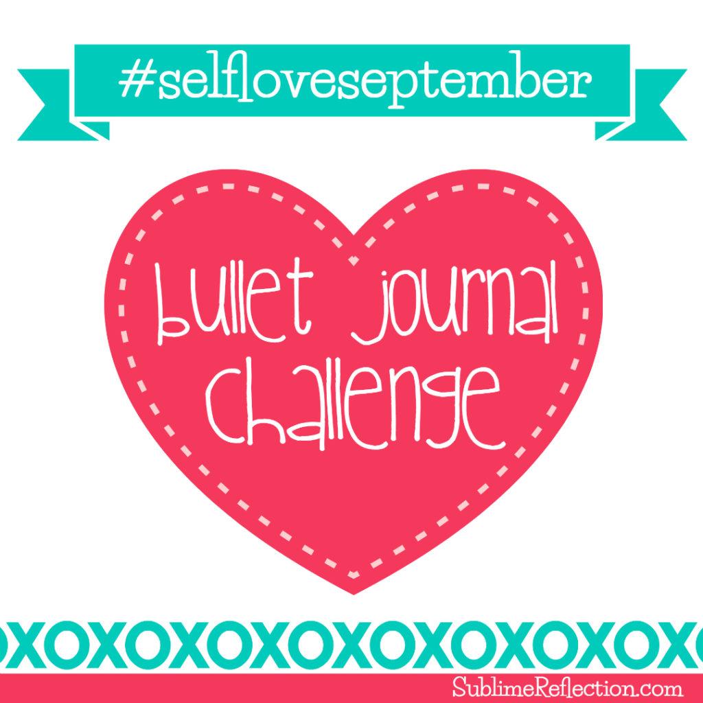 Join me in the #selfloveseptember Bullet Journal Challenge. Click for details!