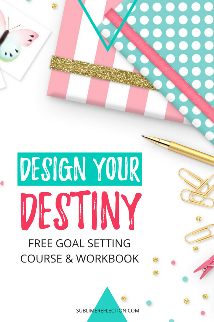 Design Your Desting - Free goal setting course and workbook.